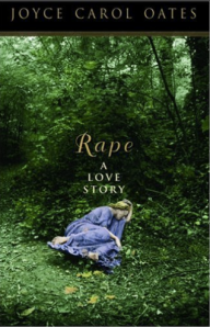 Rape: A Love Story by Joyce Carol Oats